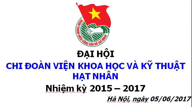 Đại hội Chi đoàn Viện KH&KTHN nhiệm kỳ 2017-2019